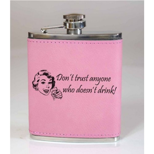 Don't Trust Anyone 6oz Pink Leather Flask